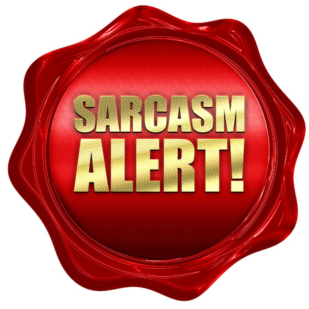 sarcasm alert, 3D rendering, a red wax seal Reklamní fotografie