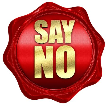 say: say no, 3D rendering, a red wax seal