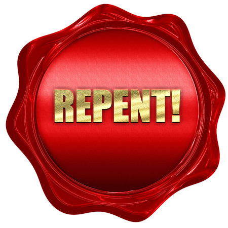 repent: repent, 3D rendering, a red wax seal