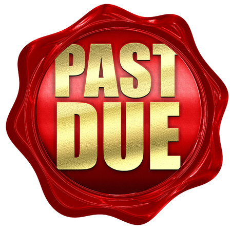 past due: past due, 3D rendering, a red wax seal