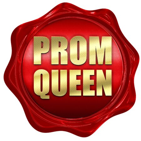 prom queen: prom queen, 3D rendering, a red wax seal