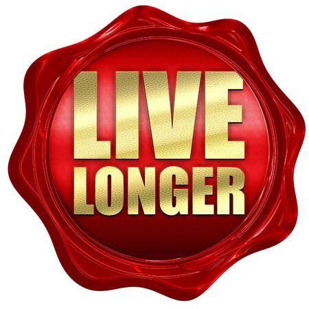 longer: live longer, 3D rendering, a red wax seal