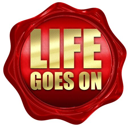 goes: life goes on, 3D rendering, a red wax seal