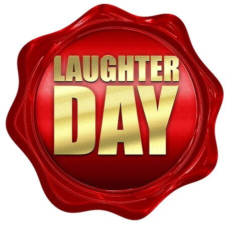 laugher: laugher day, 3D rendering, a red wax seal