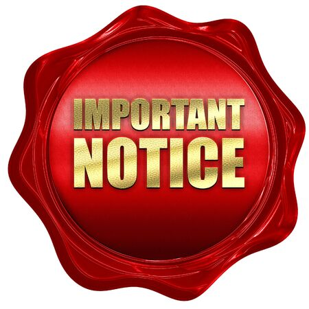 important notice: important notice, 3D rendering, a red wax seal Stock Photo