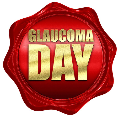 glaucoma: glaucoma day, 3D rendering, a red wax seal