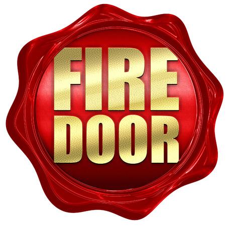 fire door: fire door, 3D rendering, a red wax seal