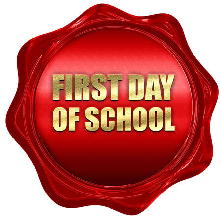 first day: first day of school, 3D rendering, a red wax seal