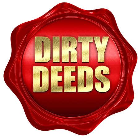 deeds: dirty deeds, 3D rendering, a red wax seal