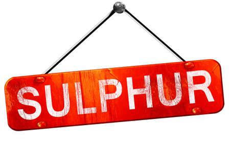 sulphur: sulphur, 3D rendering, a red hanging sign