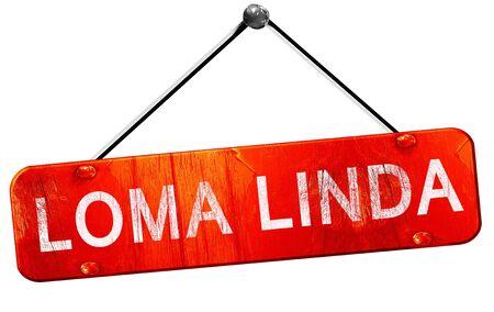 linda: loma linda, 3D rendering, a red hanging sign