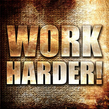 harder: work harder, 3D rendering, metal text on rust background