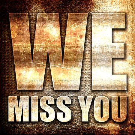 we: we miss you, 3D rendering, metal text on rust background Stock Photo