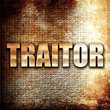 traitor: traitor, 3D rendering, metal text on rust background