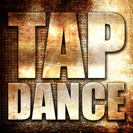 tap dance: tap dance, 3D rendering, metal text on rust background