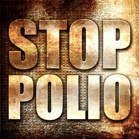 polio: stop polio, 3D rendering, metal text on rust background