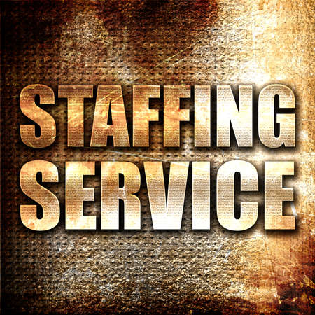 metal grunge: staffing service, 3D rendering, metal text on rust background