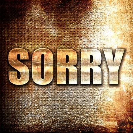 bad pardon: sorry, 3D rendering, metal text on rust background Stock Photo