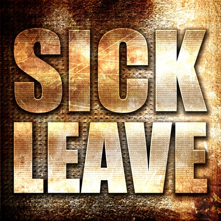 sick leave: sick leave, 3D rendering, metal text on rust background Stock Photo