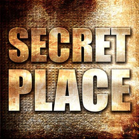 secret place: secret place, 3D rendering, metal text on rust background
