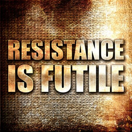 assimilate: resistance is futile, 3D rendering, metal text on rust background Stock Photo