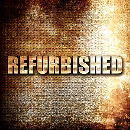 refurbished: refurbished, 3D rendering, metal text on rust background