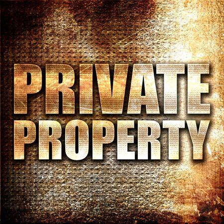 private property: private property, 3D rendering, metal text on rust background