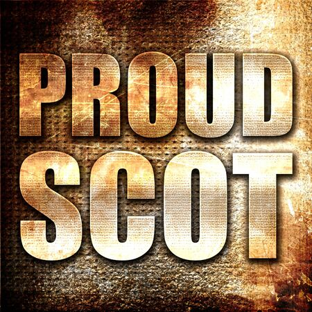 scot: proud scot, 3D rendering, metal text on rust background