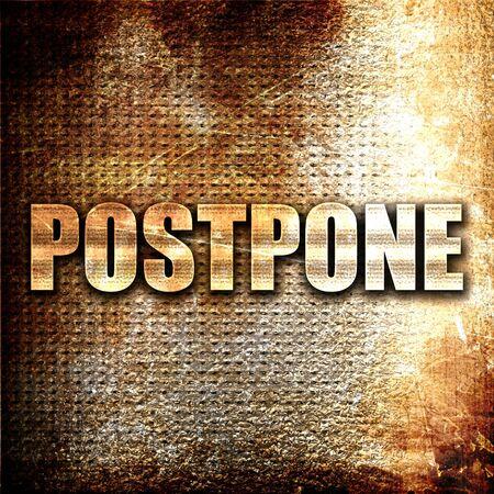 postpone: postpone, 3D rendering, metal text on rust background