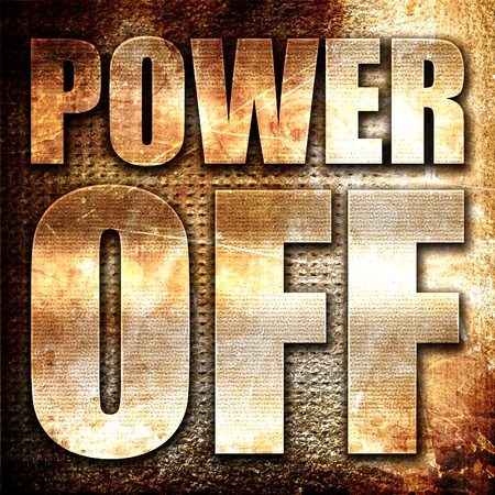 power off: power off, 3D rendering, metal text on rust background