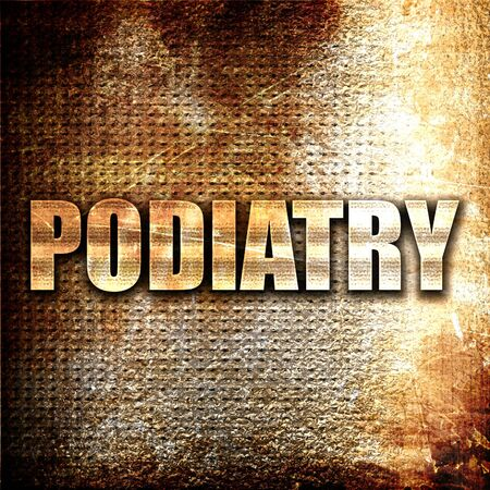 podiatry: podiatry, 3D rendering, metal text on rust background