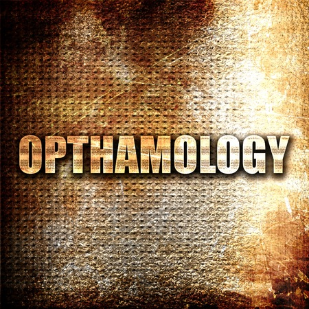 opthalmology: opthamology, 3D rendering, metal text on rust background