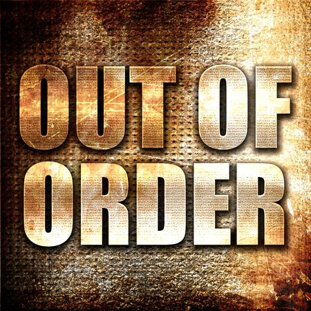 out of order: out of order, 3D rendering, metal text on rust background