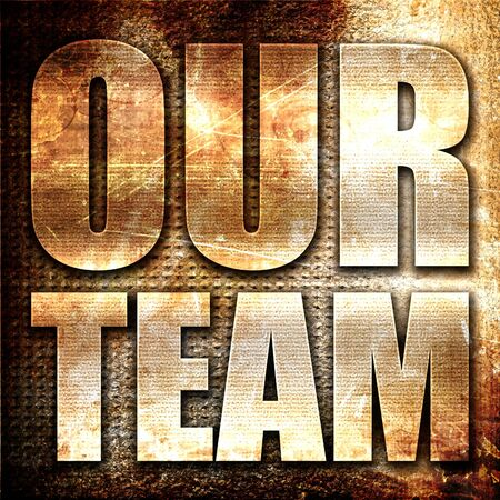 our: our team, 3D rendering, metal text on rust background