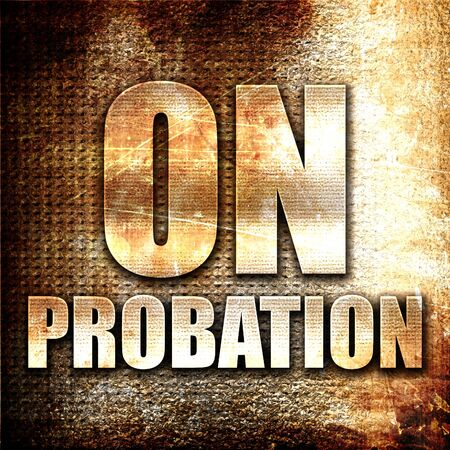 probation: on probation, 3D rendering, metal text on rust background