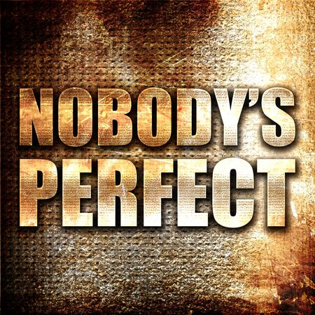 perfectionist: nobodys perfect, 3D rendering, metal text on rust background