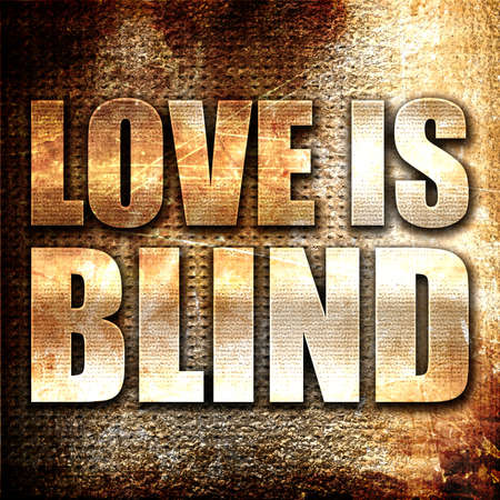 blindly: love is blind, 3D rendering, metal text on rust background