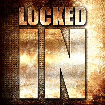 locked: locked in, 3D rendering, metal text on rust background Stock Photo
