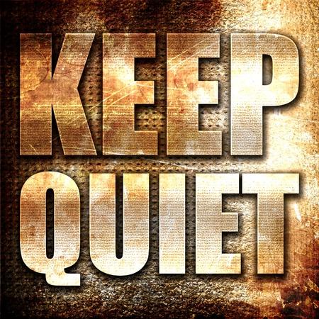 guardar silencio: guardar silencio, 3D, texto del metal en fondo del moho
