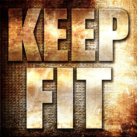 keep fit: keep fit, 3D rendering, metal text on rust background