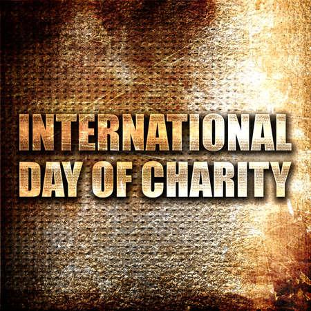 universal love: día internacional de la caridad, 3D, texto del metal en fondo del moho