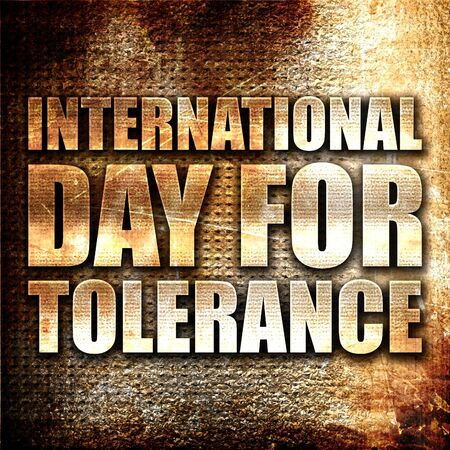 universal love: international day for tolerance, 3D rendering, metal text on rust background