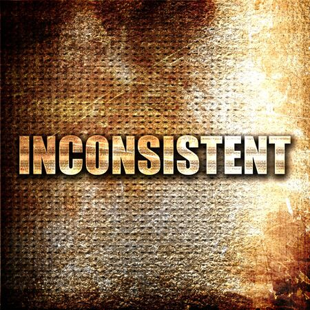 inconsistent: inconsistent, 3D rendering, metal text on rust background Stock Photo