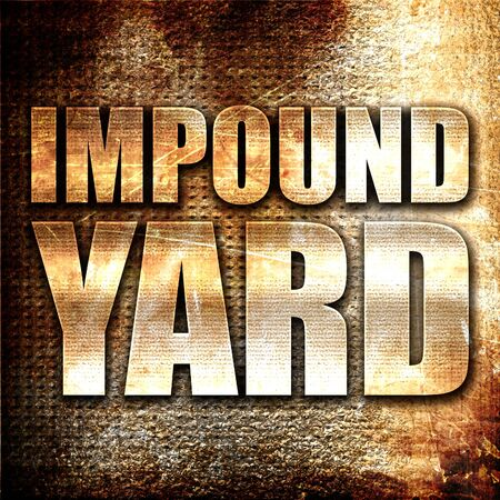 confiscated: impound yard, 3D rendering, metal text on rust background