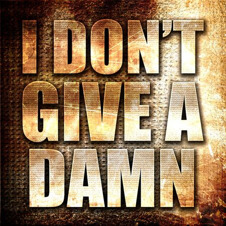 not give: i dont give a damn, 3D rendering, metal text on rust background