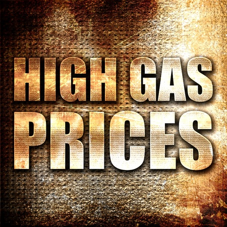 gas prices: high gas prices, 3D rendering, metal text on rust background