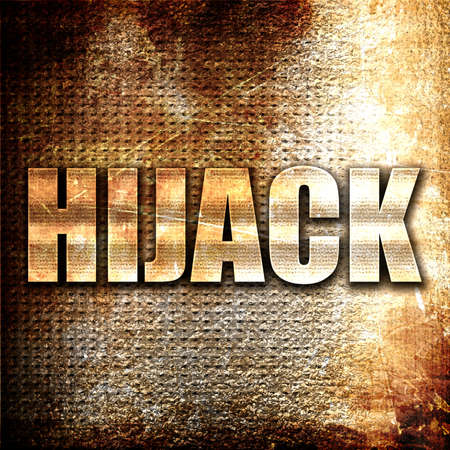 hijacked: hijack, 3D rendering, metal text on rust background