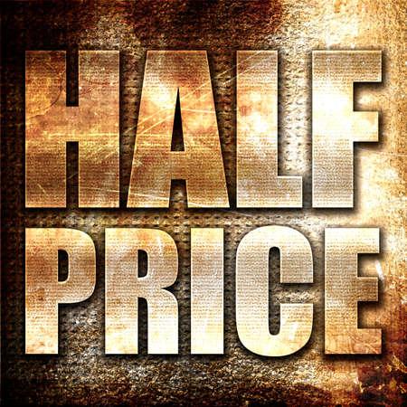 half price: half price, 3D rendering, metal text on rust background