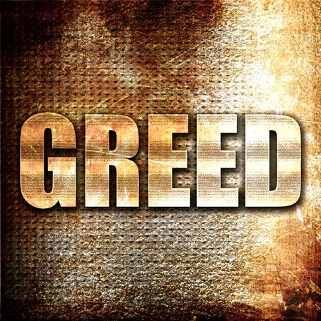 greed: greed, 3D rendering, metal text on rust background