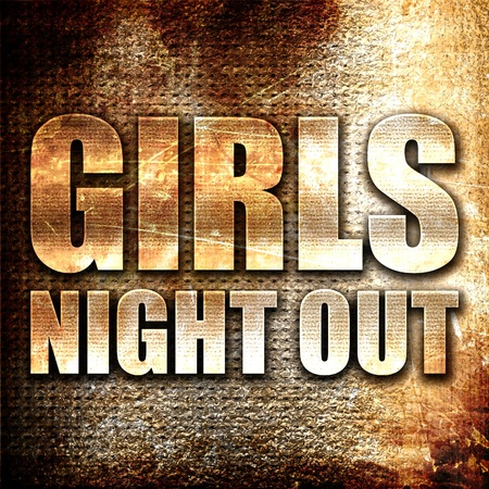 girls night out: girls night out, 3D rendering, metal text on rust background Stock Photo